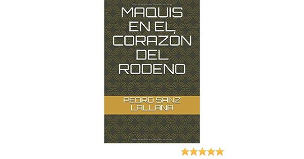 MAQUIS EN EL CORAZÓN DEL RODENO: Amazon.es: SANZ LALLANA, PEDRO: Libros