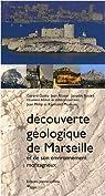 Découverte Geologique Marseille par Guieu