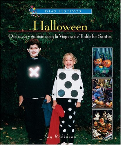 (Halloween: disfraces Y Golosinas En La Vispera De Todos Los Santos / Halloween Costumes and Treats on All Hallow's Eve (Dias Festivos / Finding Out About Holidays (Spanish)) (Spanish)