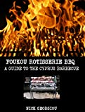 Foukou Rotisserie BBQ - A Guide to the Cyprus Barbecue