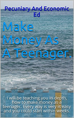 Make money as a teenager.: I will be teaching you in depth, how to make money as a teenager.  Every way is very is easy and you could start within weeks.