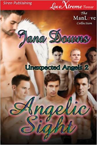 Laden Sie Bücher online als kostenloses PDF herunter Angelic Sight [Unexpected Angels 2] (Siren Publishing LoveXtreme Forever ManLove - Serialized) PDF MOBI B00AMPAHGU by Jana Downs