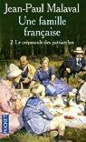 Une famille française : Tome 2 : Le crépuscule des patriarches par Malaval