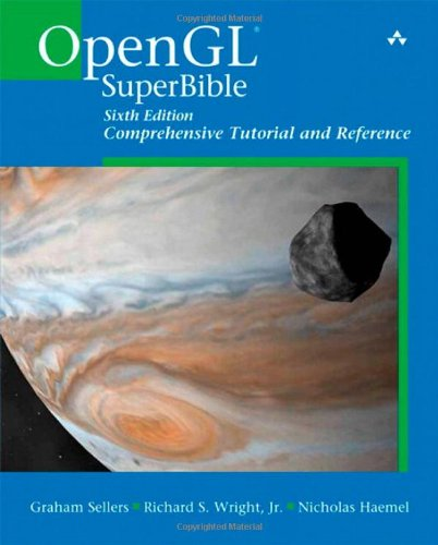 OpenGL SuperBible: Comprehensive Tutorial and Reference, 6th Edition by Graham Sellers , Nicholas Haemel , Richard S Wright, Publisher : Addison-Wesley Professional