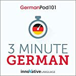 3-Minute German: 25 Lesson Series    Innovative Language Learning LLC