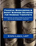 quickbooks alternative - Financial Bookkeeping & Smart Business Decisions for Massage Therapists: Professional Guidance from an Accountant, Spa Owner & Massage Therapist