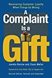 img - for A Complaint Is a Gift: Using Customer Feedback as a Strategic Tool book / textbook / text book