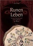 Runen Leben. Wissen, Weisheit und Wahrsagekunst der Ahnen