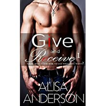 Give and Receive: Book 1: (A BWWM, MF, MFM, MMF Rock Star Romantic Series