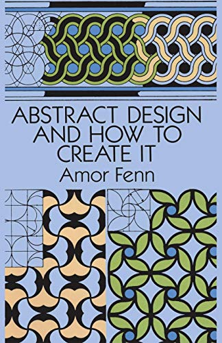 - Abstract Design and How to Create It (Dover Art Instruction)