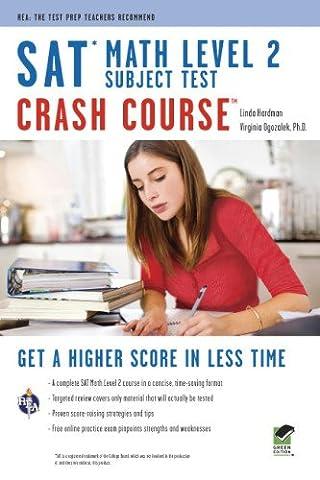 SAT Subject Test™: Math Level 2 Crash Course Book + Online (SAT PSAT ACT (College Admission) (Act Subject)