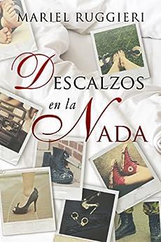 Descalzos en la Nada (Spanish Edition) by [Ruggieri, Mariel]