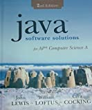 img - for Java Software Solutions: For AP Computer Science A by Lewis, John, Loftus, William, Cocking, Cara(April 1, 2006) Hardcover book / textbook / text book