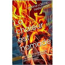 La chaleur est nomade: Transport de la chaleur par conductibilité, convection et rayonnement (French Edition)
