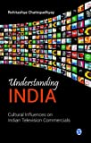 Visualising India : Cultural Influences on Indian Television Commercials, Chattopadhyay, Rohitashya, 8132113926