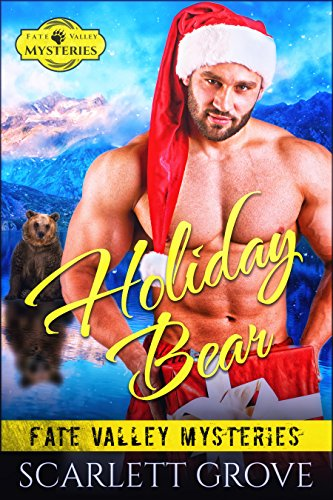 Holiday Bear (Bear Shifter Small Town Mystery Romance) (Fate Valley Mysteries Book 2) ()