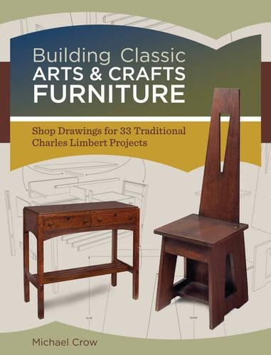 s & Crafts Furniture: Shop Drawings for 33 Traditional Charles Limbert Projects ()