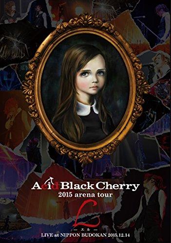 Acid Black Cherry / 2015 arena tour L-エル-