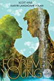 Forever Young, Scott G. Kyle, 0991494903