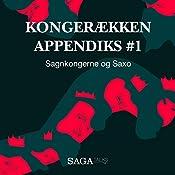 Sagnkongerne og Saxo (Kongerækken Appendiks 1) | Anders Asbjørn Olling, Hans Erik Havsteen
