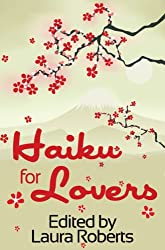 Haiku For Lovers: An Anthology of Love and Lust (Haiku for You Book 2)
