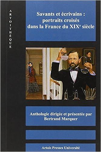 Livres gratuits en ligne Savants et écrivains : portraits croisés dans la France du XIXe siècle pdf