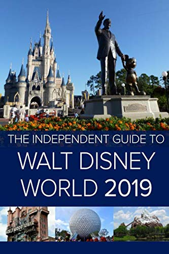 The Independent Guide to Walt Disney World 2019