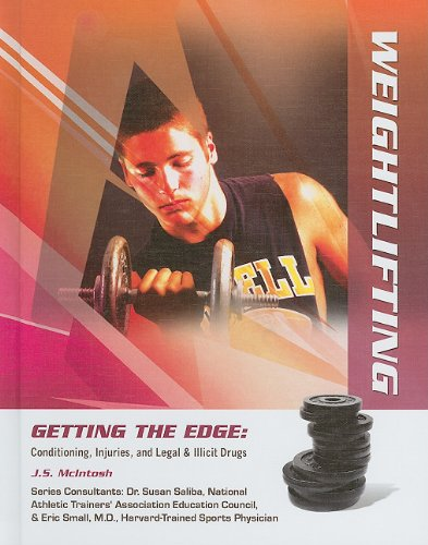 Weightlifting (Getting the Edge: Conditioning, Injuries, and Legal & Illicit Drugs (Library))