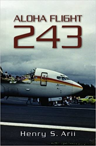 Aloha Flight 243 Arii Henry S 9781439210642 Books