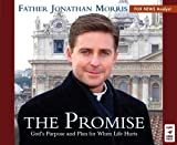 The Promise: God's Purpose and Plan for When Life Hurts, Jonathan Morris, 086716932X
