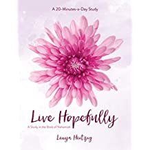 Live Hopefully: A Study in the Book of Nehemiah (Fresh Life Series)