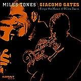 Miles Tones by Giacomo Gates (2013-02-26)