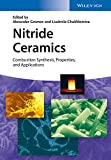 Nitride Ceramics - Combustion Synthesis, Properties, and Applications, Alexander A. Gromov, 3527337555