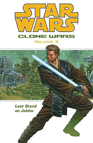 Star Wars: Clone Wars Volume 3 Last Stand on Jabiim (Star Wars: Clone Wars (Graphic Novels))