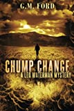 Chump Change (A Leo Waterman Mystery) by  G.M. Ford in stock, buy online here
