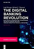 The Digital Banking Revolution: How Fintech Companies Are Transforming the Retail Banking Industry Through Disruptive…
