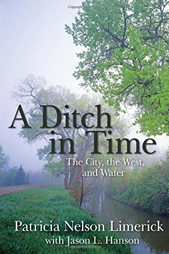 A Ditch in Time: The City, the West and (Denver City Park)