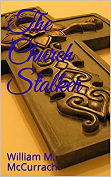 The Church Stalker by [McCurrach, William M.]