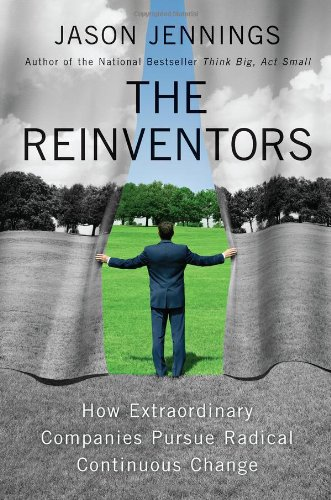 Download The Reinventors: How Extraordinary Companies Pursue Radical Continuous Change PDF