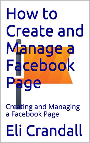 How to Create and Manage a Facebook Page: Creating and Managing a Facebook Page
