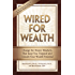 Wired for Wealth: Change the Money Mindsets That Keep You Trapped and Unleash Your Wealth Potential