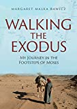 img - for Walking the Exodus: My Journey in the Footsteps of Moses book / textbook / text book