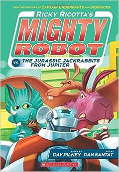 """""ZIP"""" Ricky Ricotta's Mighty Robot Vs. The Jurassic Jackrabbits From Jupiter (Book 5). viajeros Enjoy members product among Enough Campana"