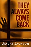 Download They Always Come Back: A Zombie Horror Short in PDF ePUB Free Online