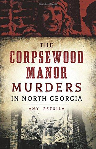 The Corpsewood Manor Murders of North Georgia (True Crime)