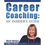 Career Coaching: An Insider's Guide - Third Edition by Marcia Bench (2013-08-02)