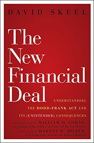 The New Financial Deal  Understanding The Dodd Frank Act And Its  Unintended  Consequences