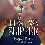 The Glass Slipper: Sensual Fairy Stories, Book 1 | Regan Bayle