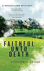 Faithful Unto Death (A Sugar Land Mystery)