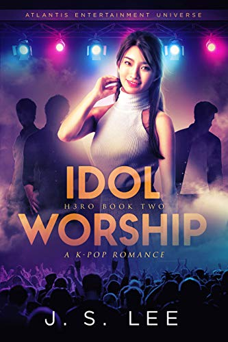 Idol Worship (A K-Pop Romance) (H3RO Book 2)